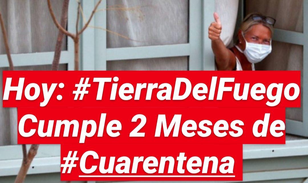 HOY: TIERRA DEL FUEGO CUMPLE 2 MESES DE CUARENTENA